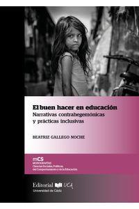 bm-el-buen-hacer-en-educacion-narrativas-contrahegemonicas-y-practicas-inclusivas-servicio-de-publicaciones-de-la-universidad-de-cadiz-9788498287646