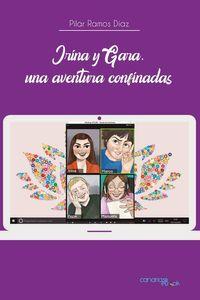 bm-irina-y-gara-una-aventura-confinadas-cam-pds-editores-9788418157264