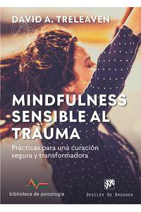 bm-mindfulness-sensible-al-trauma-practicas-para-una-curacion-segura-y-transformadora-desclee-de-brouwer-9788433030917