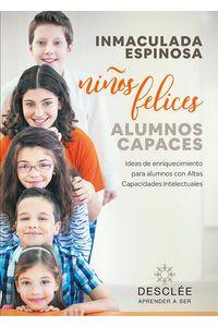 bm-ninos-felices-alumnos-capaces-ideas-de-enriquecimiento-para-alumnos-con-altas-capacidades-intelectuales-desclee-de-brouwer-9788433030818