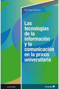 bw-las-tecnologiacuteas-de-la-informacioacuten-y-la-comunicacioacuten-en-la-praxis-universitaria-ediciones-octaedro-9788418083440