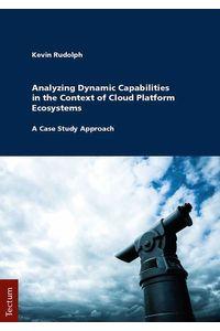 bw-analyzing-dynamic-capabilities-in-the-context-of-cloud-platform-ecosystems-tectum-wissenschaftsverlag-9783828868830