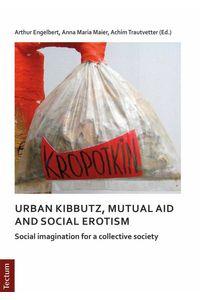 bw-notes-on-urban-kibbutz-mutual-aid-and-social-erotism-tectum-wissenschaftsverlag-9783828864450