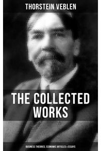 bw-the-collected-works-of-thorstein-veblen-business-theories-economic-articles-amp-essays-musaicum-books-9788027200542
