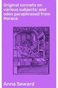 bw-original-sonnets-on-various-subjects-and-odes-paraphrased-from-horace-good-press-4064066210021