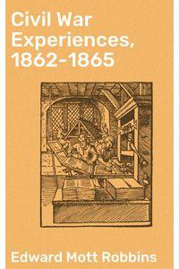 bw-civil-war-experiences-18621865-good-press-4064066205836