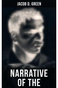 bw-narrative-of-the-life-of-j-d-green-musaicum-books-9788027240500