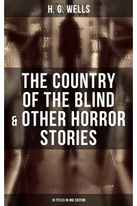 bw-the-country-of-the-blind-amp-other-horror-stories-10-titles-in-one-edition-musaicum-books-9788027235391