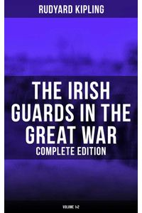 bw-the-irish-guards-in-the-great-war-complete-edition-volume-1amp2-musaicum-books-9788027241026