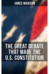 bw-the-great-debate-that-made-the-us-constitution-musaicum-books-9788027241040