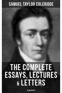 bw-the-complete-essays-lectures-amp-letters-of-s-t-coleridge-illustrated-musaicum-books-9788027230129