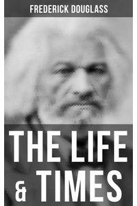 bw-the-life-amp-times-of-frederick-douglass-musaicum-books-9788027240296