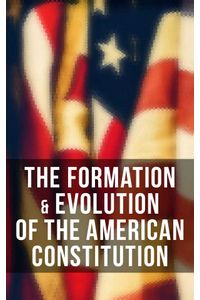 bw-the-formation-amp-evolution-of-the-american-constitution-musaicum-books-9788027241019