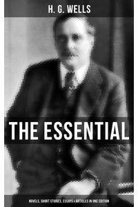 bw-the-essential-h-g-wells-novels-short-stories-essays-amp-articles-in-one-edition-musaicum-books-9788027229765