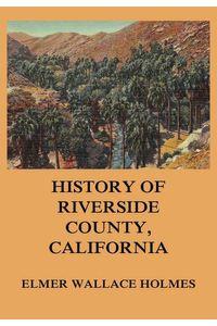 bw-history-of-riverside-county-california-jazzybee-verlag-9783849649814