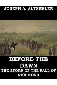 bw-before-the-dawn-a-story-of-the-fall-of-richmond-jazzybee-verlag-9783849619961