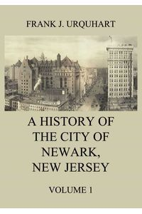 bw-a-history-of-the-city-of-newark-new-jersey-volume-1-jazzybee-verlag-9783849649906