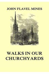 bw-walks-in-our-churchyards-jazzybee-verlag-9783849649531