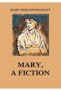 bw-mary-a-fiction-jazzybee-verlag-9783849649722