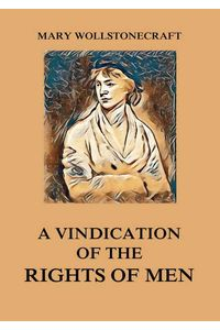 bw-a-vindication-of-the-rights-of-men-jazzybee-verlag-9783849649746