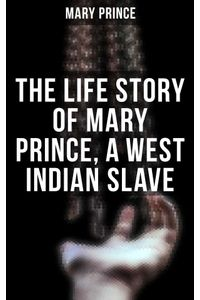 bw-the-life-story-of-mary-prince-a-west-indian-slave-musaicum-books-9788027240388