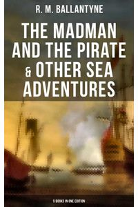 bw-the-madman-and-the-pirate-amp-other-sea-adventures-5-books-in-one-edition-musaicum-books-9788027230853