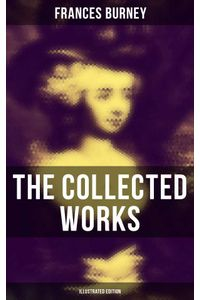 bw-the-collected-works-of-frances-burney-illustrated-edition-musaicum-books-9788027241248