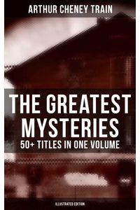 bw-the-greatest-mysteries-of-arthur-cheney-train-ndash-50-titles-in-one-volume-illustrated-edition-musaicum-books-9788027226207