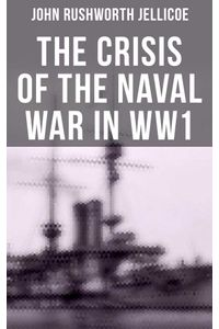 bw-the-crisis-of-the-naval-war-in-ww1-musaicum-books-9788027240425