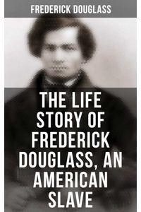 bw-the-life-story-of-frederick-douglass-an-american-slave-musaicum-books-9788027240340