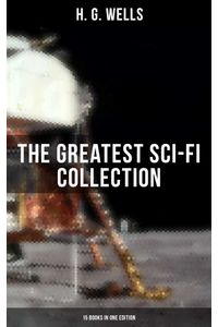 bw-h-g-wells-the-greatest-scifi-collection-15-books-in-one-edition-musaicum-books-9788027234790