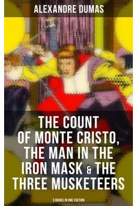 bw-the-count-of-monte-cristo-the-man-in-the-iron-mask-amp-the-three-musketeers-3-books-in-one-edition-musaicum-books-9788027231065