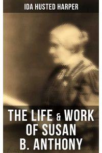 bw-the-life-amp-work-of-susan-b-anthony-musaicum-books-9788027242733