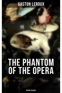 bw-the-phantom-of-the-opera-gothic-classic-musaicum-books-9788075832207