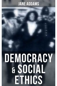 bw-democracy-amp-social-ethics-musaicum-books-9788027242795