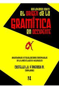 bm-los-origenes-de-la-gramatica-en-occidente-uuirto-9789874751102