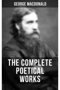 bw-the-complete-poetical-works-of-george-macdonald-musaicum-books-9788075837844