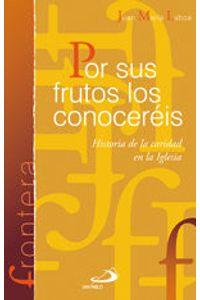 Por Sus Frutos Los Conocereis Hª De La Caridad