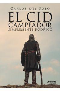 bm-el-cid-campeador-simplemente-rodrigo-letrame-9788417161255