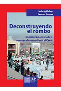 bm-deconstruyendo-el-rombo-consideraciones-sobre-la-nueva-clase-media-en-el-peru-instituto-de-estudios-peruanos-iep-9789972516160