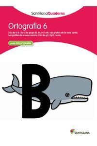 Quadern Ortografia 6 Cataluña 12