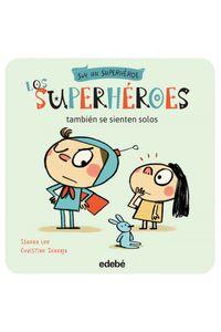 Superheroes 1 Tambien Se Sienten Solos