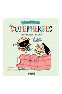 Superheroes 3 No Se Hacen La Cama