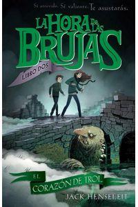 La Hora De Las Brujas: El Corazon Del Troll