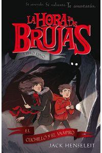 La Hora De Las Brujas: El Cuchillo Y El Vampiro