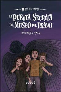 Los Sin Miedo 9 Puerta Secreta Del Museo Del Prado