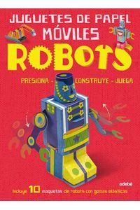 Juguetes De Papel Moviles Robots