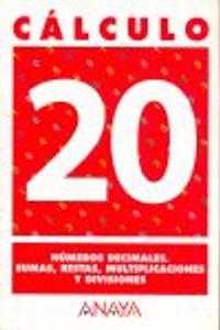 Cuaderno Calculo 20 Ep Numeros Decim.sumas Restas Mult.divis