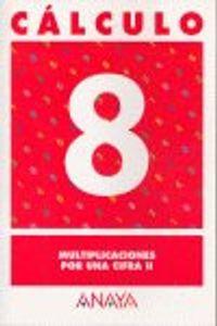 Cuaderno Calculo 8 Ep Multiplicaciones Por Una Cifra II