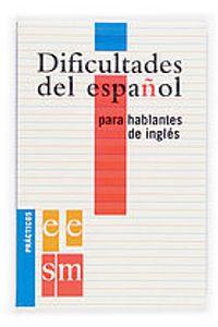 Dificultades Español Para Hablantes Ingles Practicos Ele